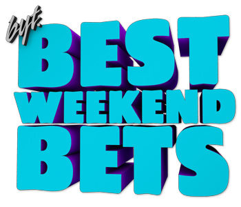 best-weekend-bets-article-header-350x300