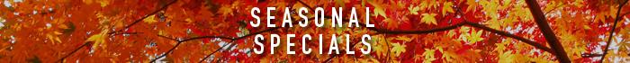 05 - SEASONAL SPECIALS