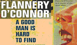 """an analysis of a good man is hard to find a short story by flannery o connor 3/4/12 """"a good man is hard to find"""" analysis en 102 in the short story """"a good man is hard to find"""" the author, flannery o'connor communicates literary symbols and prominence of southern culture within the story, there are subtle yet important details that make the entirety of the piece as iconic as it is."""